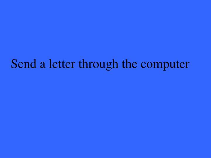 Send a letter through the computer