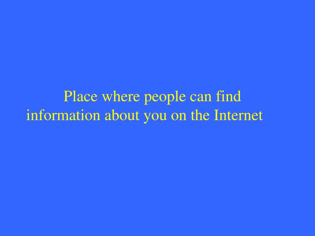 Place where people can find