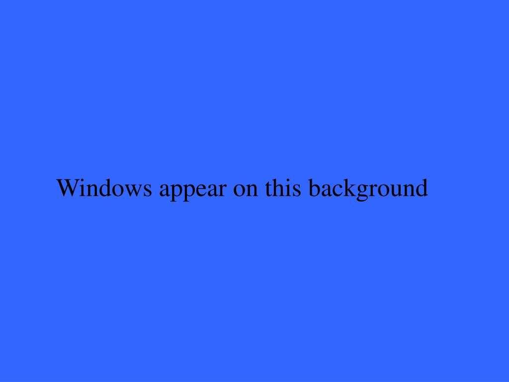 Windows appear on this background