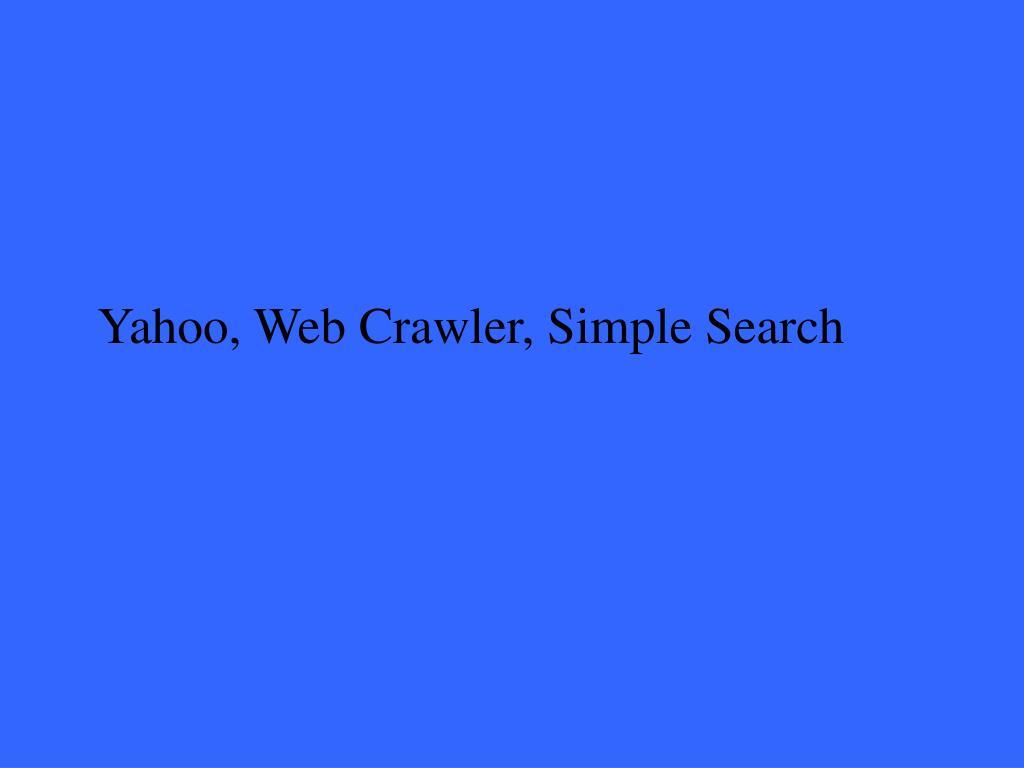 Yahoo, Web Crawler, Simple Search