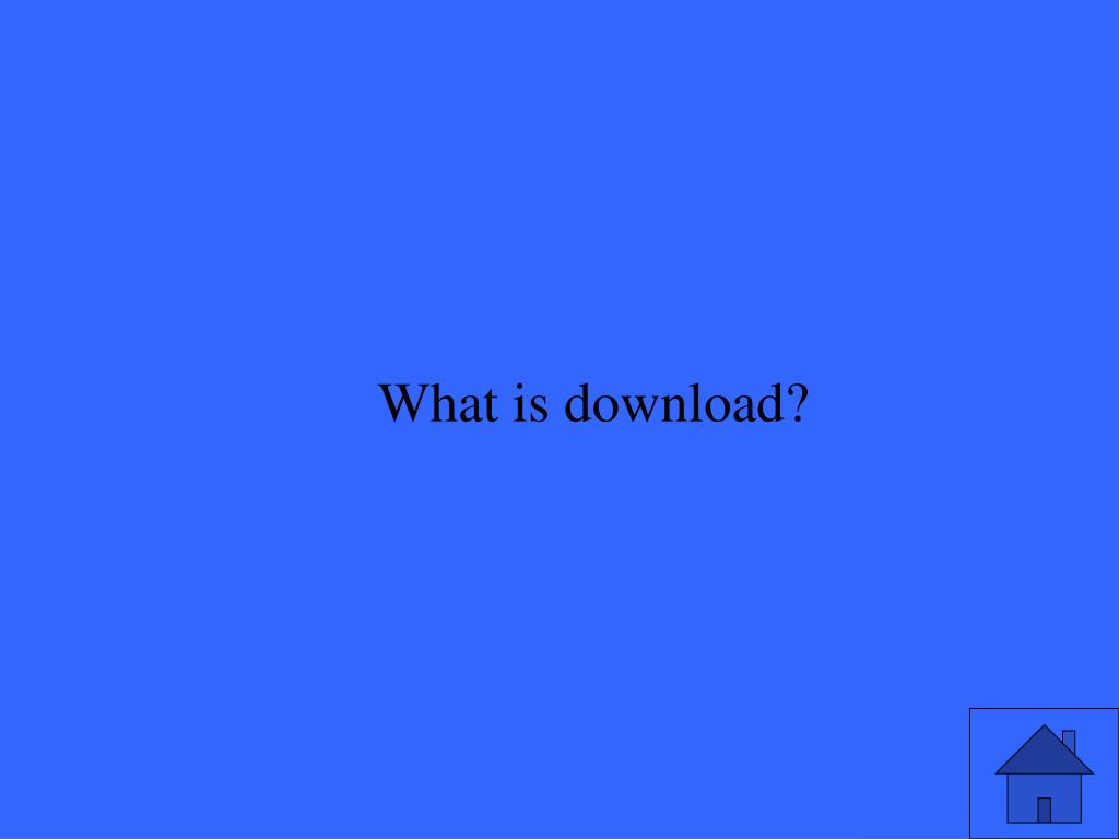 What is download?