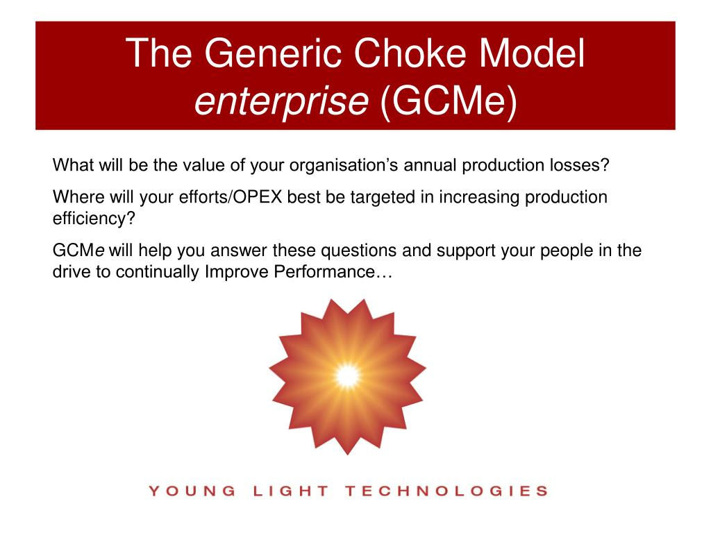 The Generic Choke Model