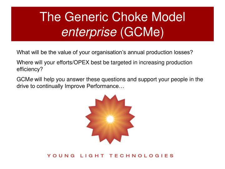 The generic choke model enterprise gcme