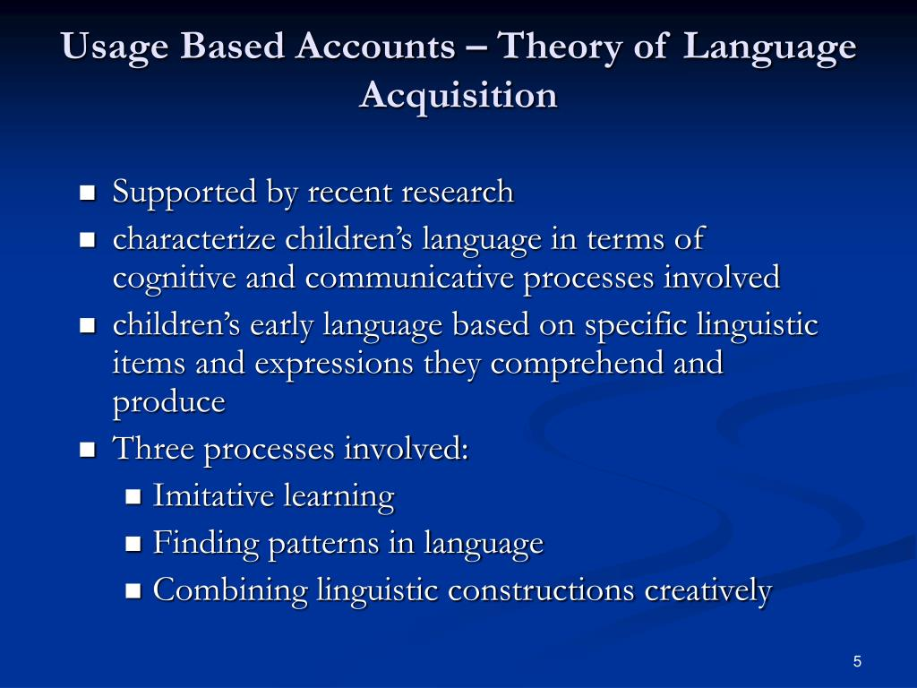 Usage Based Accounts – Theory of Language Acquisition