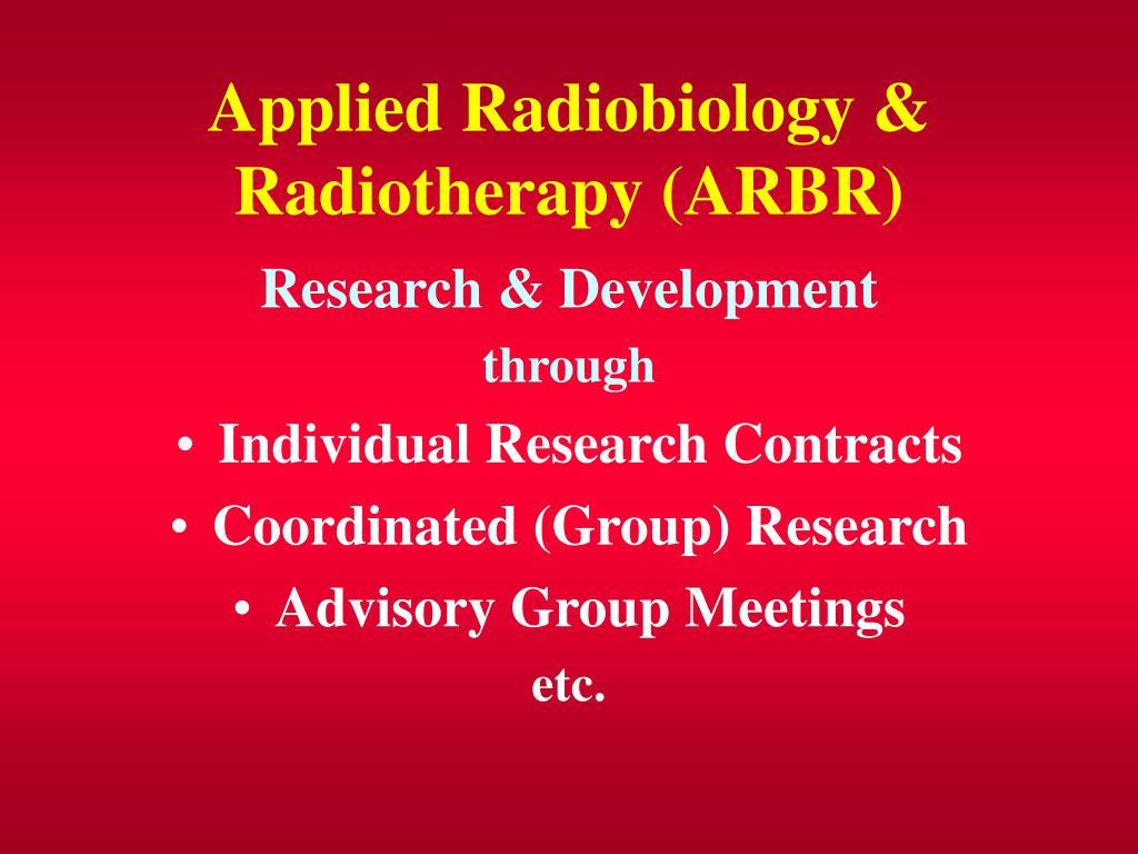Applied Radiobiology & Radiotherapy (ARBR)