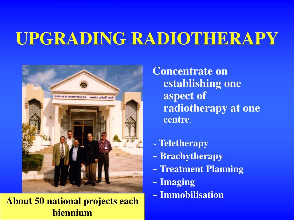 UPGRADING RADIOTHERAPY