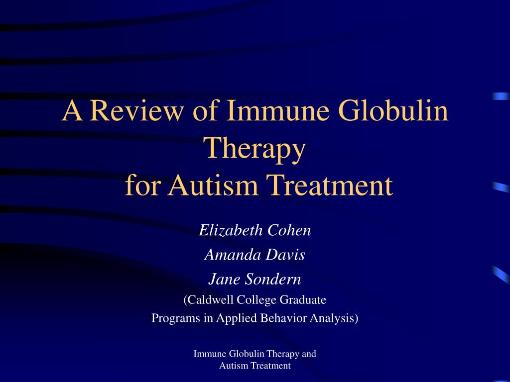 A Review of Immune Globulin Therapy