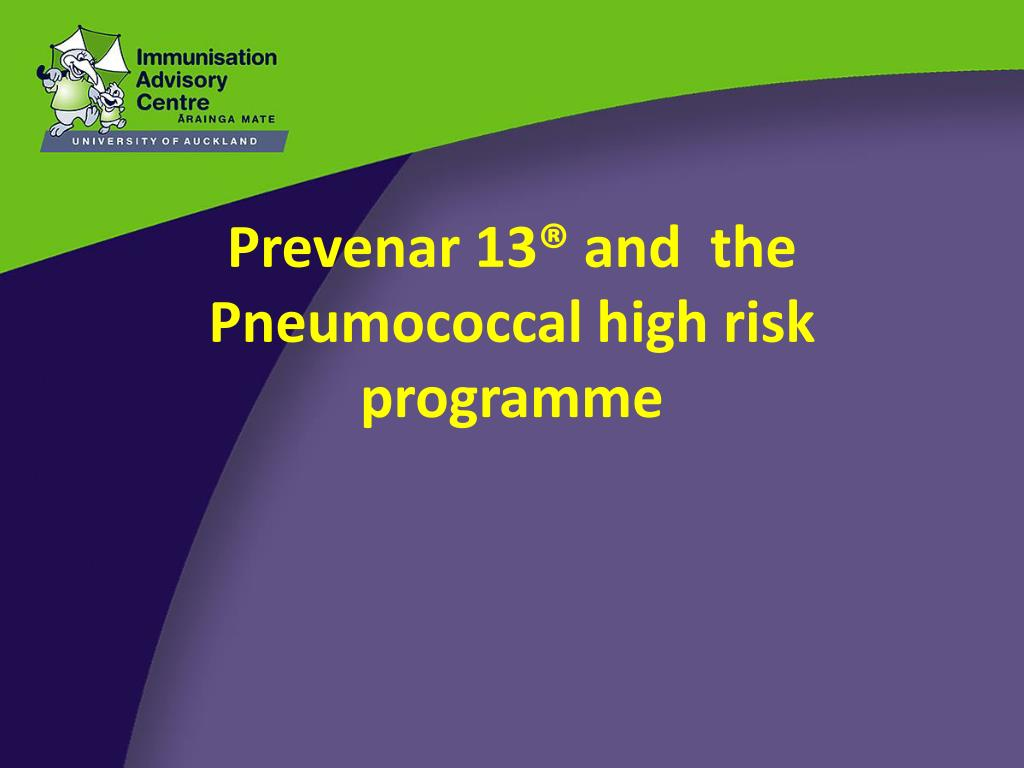 Prevenar 13® and  the Pneumococcal high risk programme
