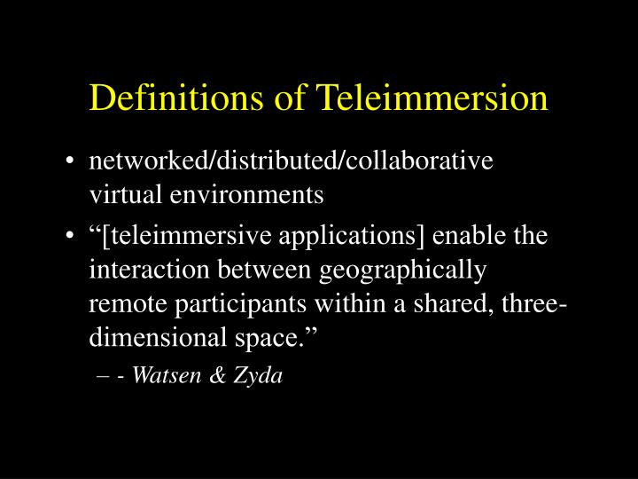 Definitions of teleimmersion