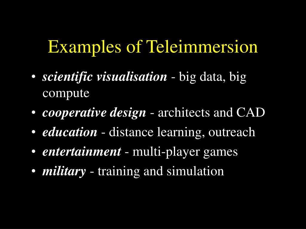 Examples of Teleimmersion