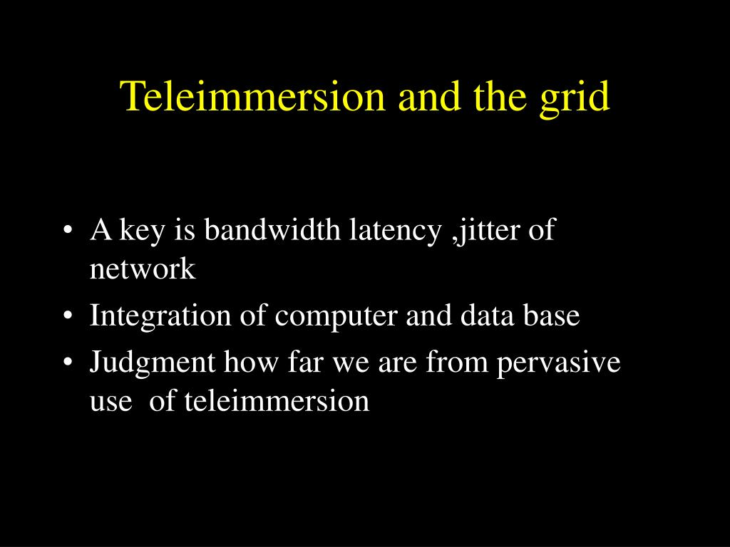 Teleimmersion and the grid