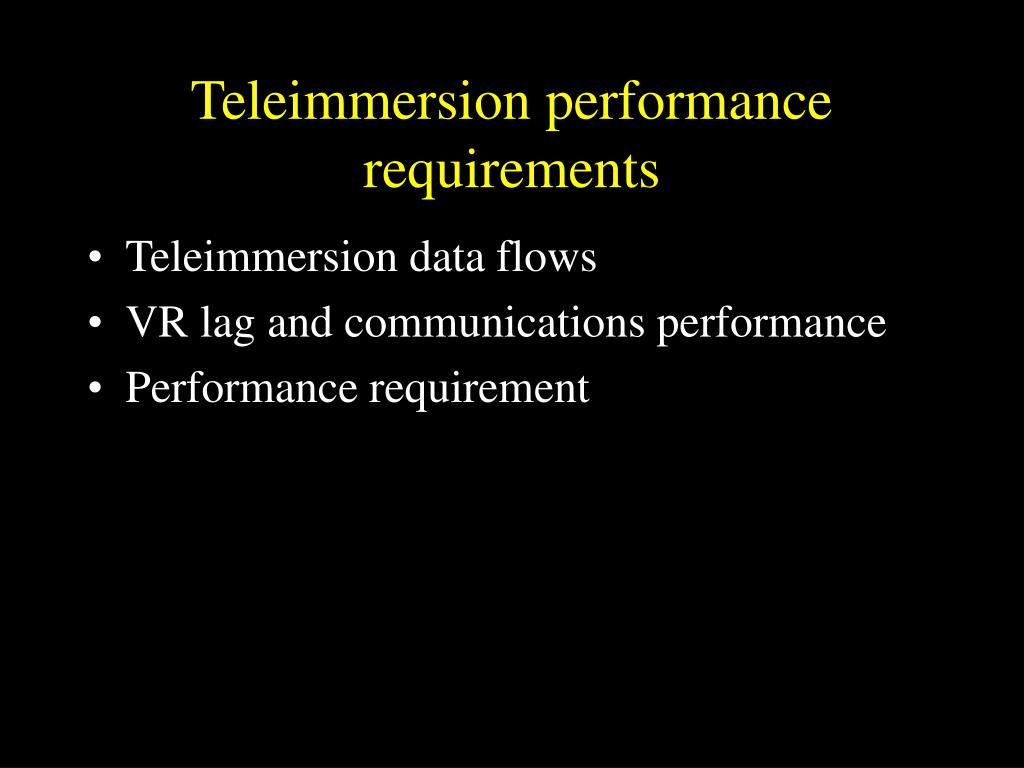 Teleimmersion performance requirements