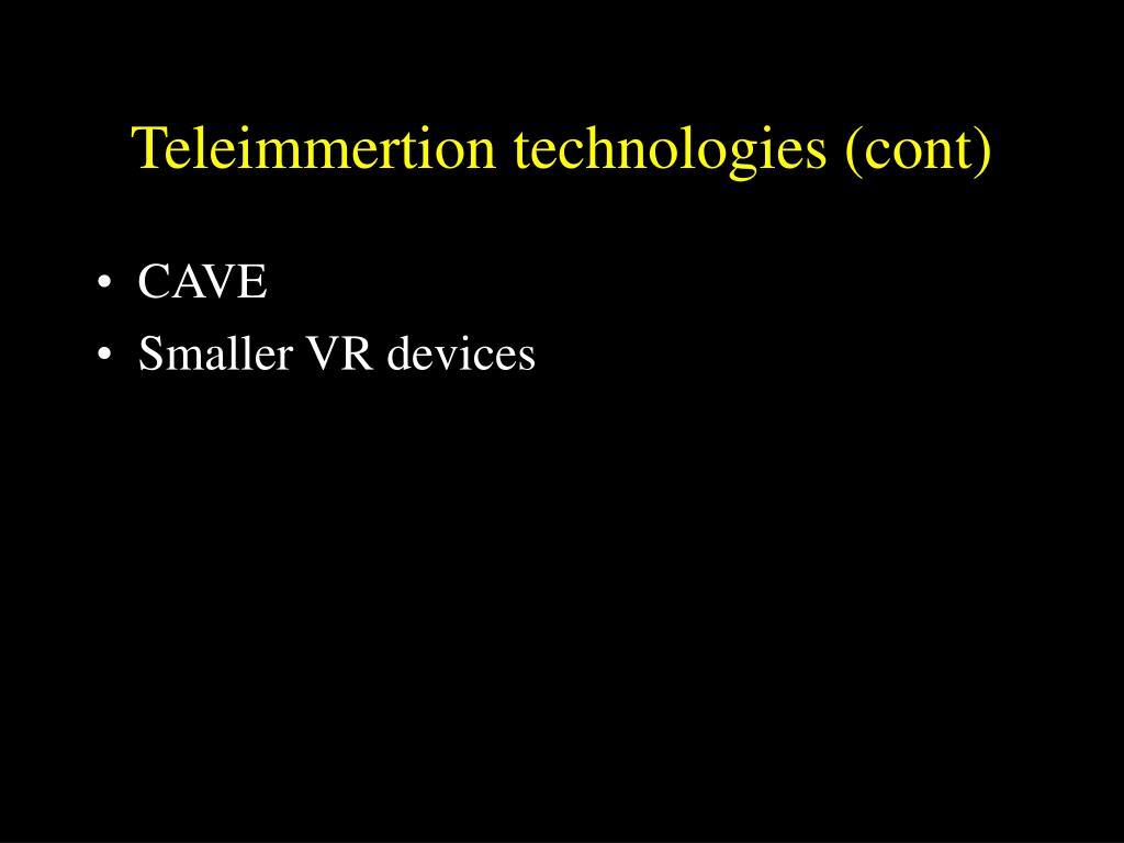 Teleimmertion technologies (cont)