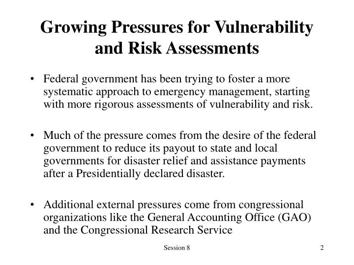 Growing pressures for vulnerability and risk assessments