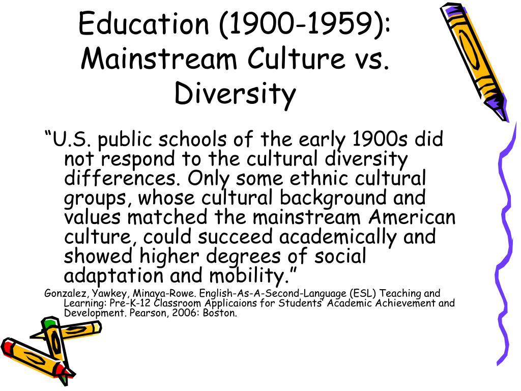 Education (1900-1959): Mainstream Culture vs. Diversity