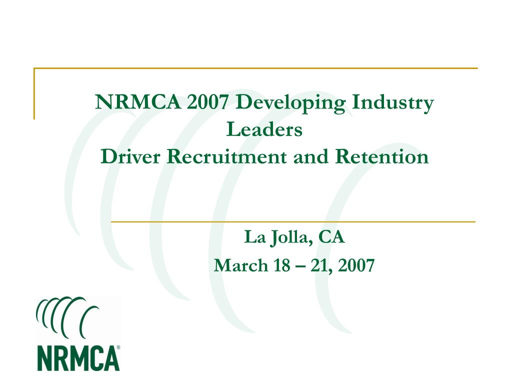 nrmca 2007 developing industry leaders driver recruitment and retention l.