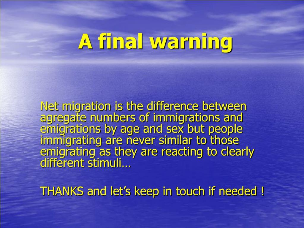A final warning