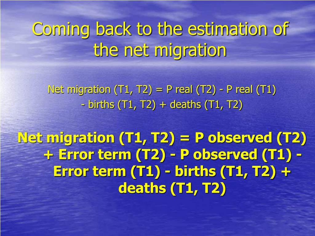 Coming back to the estimation of the net migration