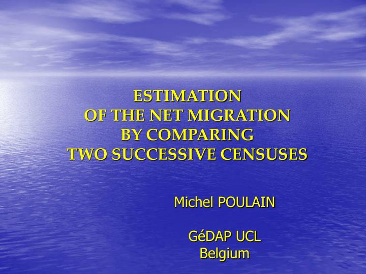 Estimation of the net migration by comparing two successive censuses