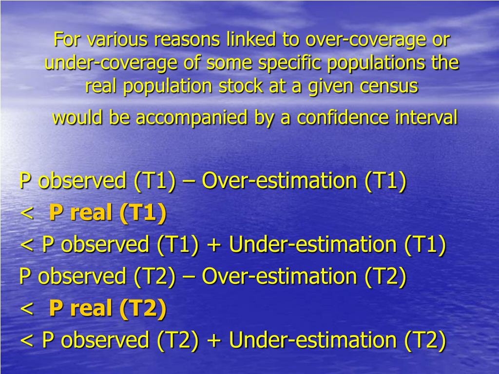 For various reasons linked to over-coverage or under-coverage of some specific populations the real population stock at a given census