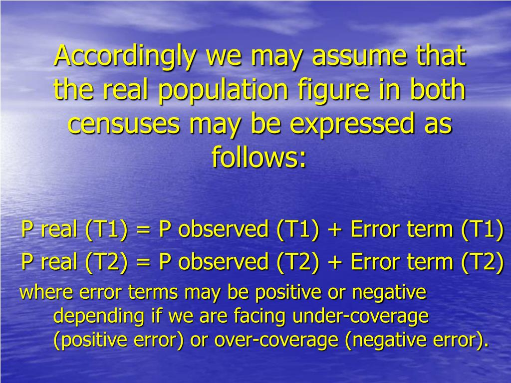 Accordingly we may assume that the real population figure in both censuses may be
