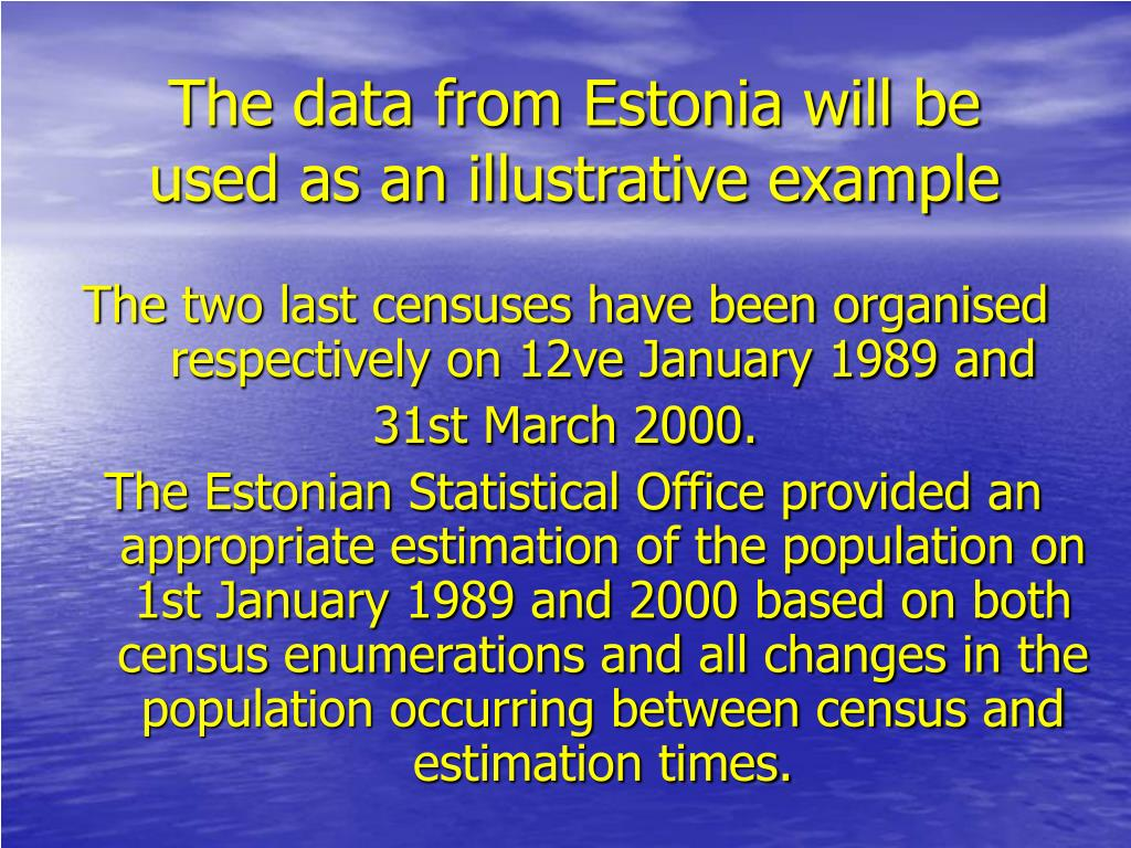 The data from Estonia will be used as an illustrative example