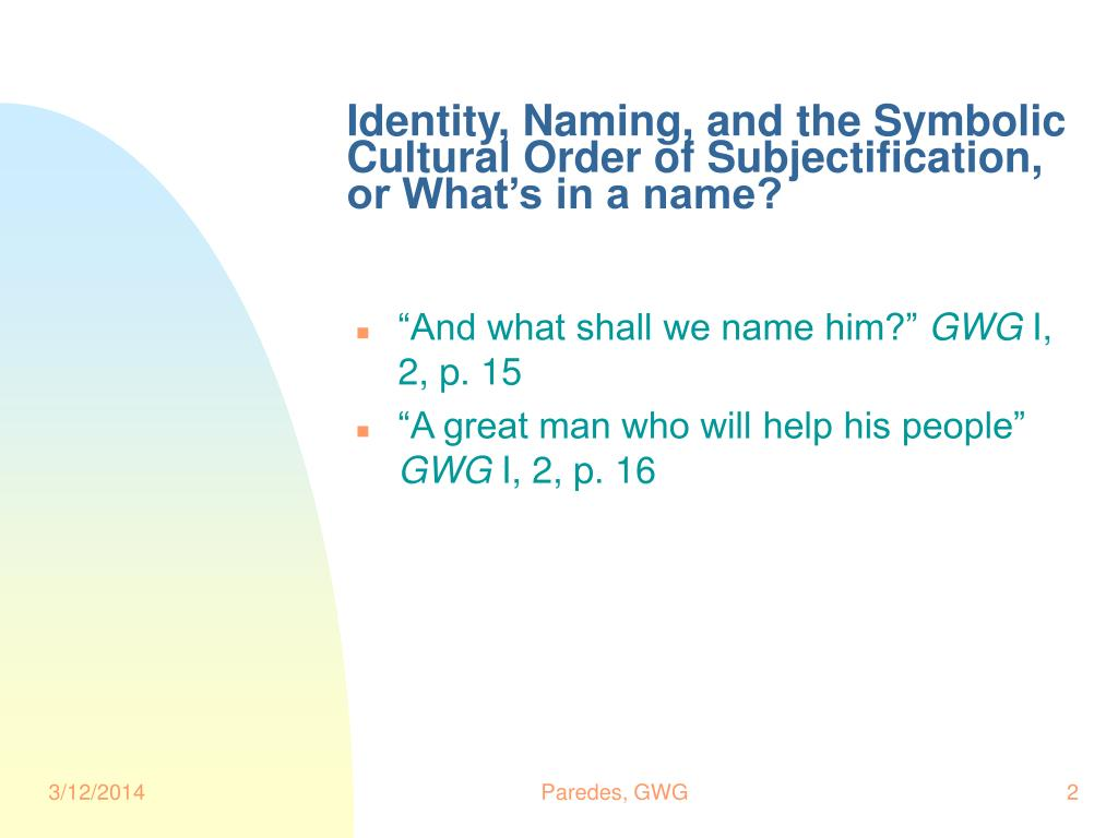 Identity, Naming, and the Symbolic Cultural Order of Subjectification, or What's in a name?