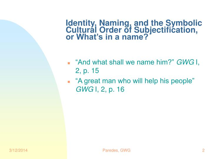 Identity naming and the symbolic cultural order of subjectification or what s in a name