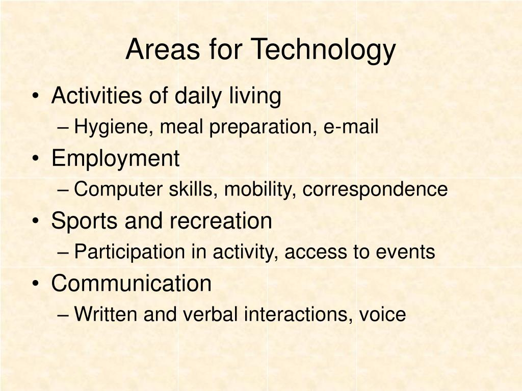Areas for Technology