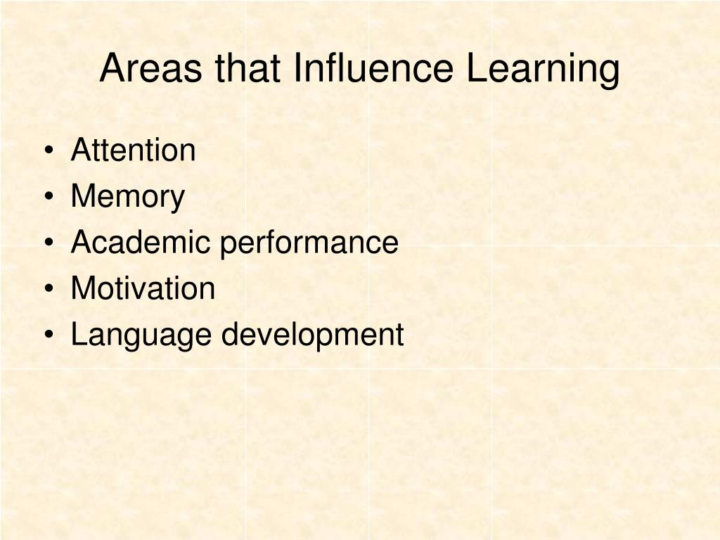 Areas that Influence Learning