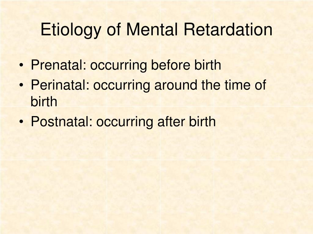 Etiology of Mental Retardation