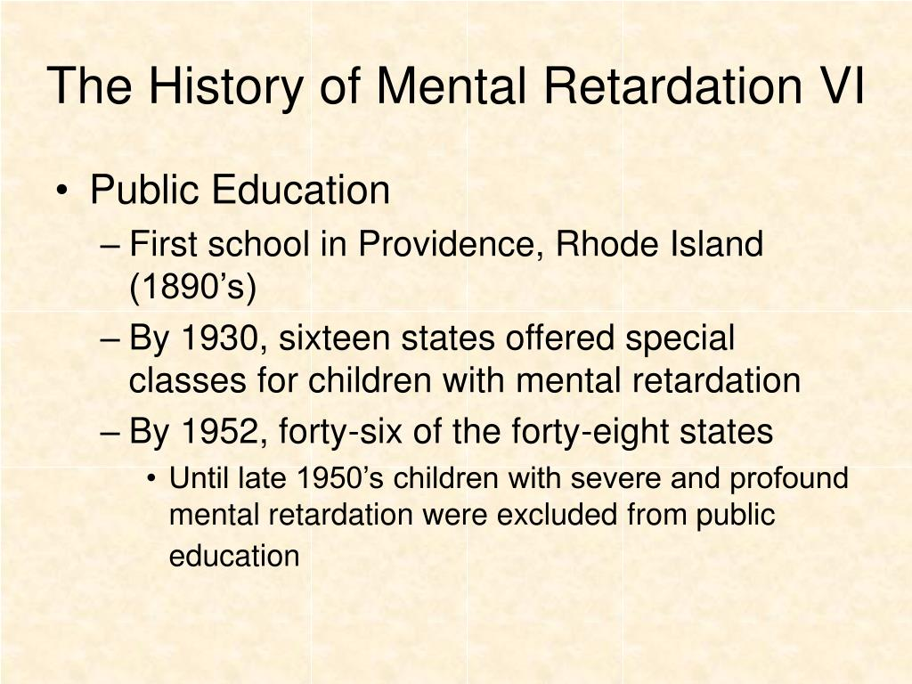 The History of Mental Retardation VI