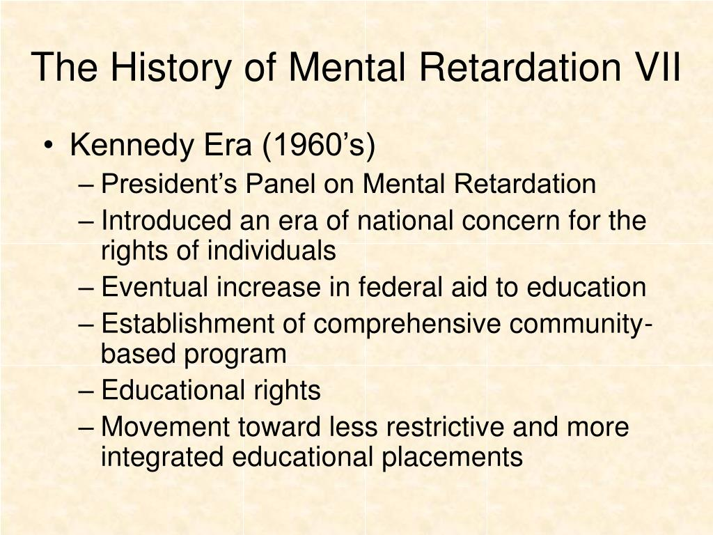 The History of Mental Retardation VII