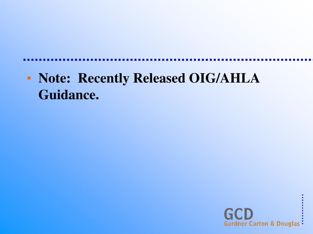 Note:  Recently Released OIG/AHLA Guidance.