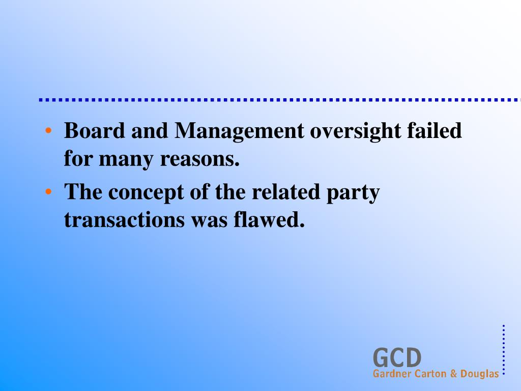 Board and Management oversight failed for many reasons.