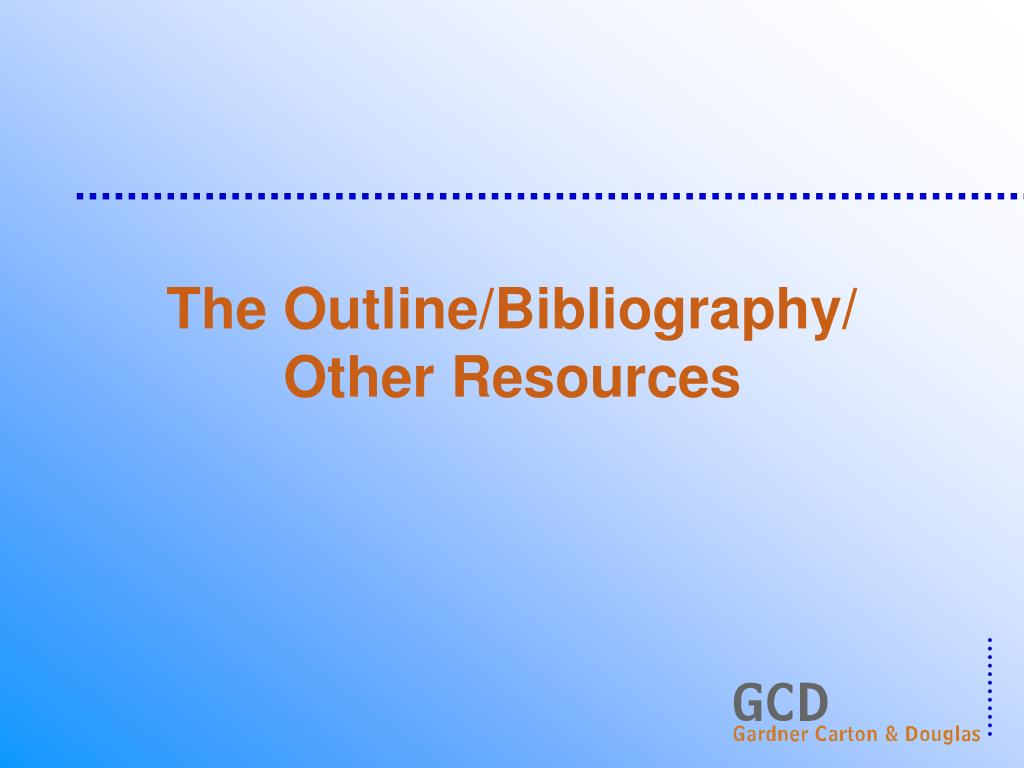 The Outline/Bibliography/