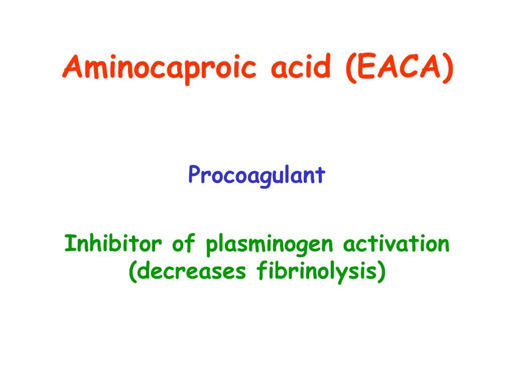 Aminocaproic acid (EACA)