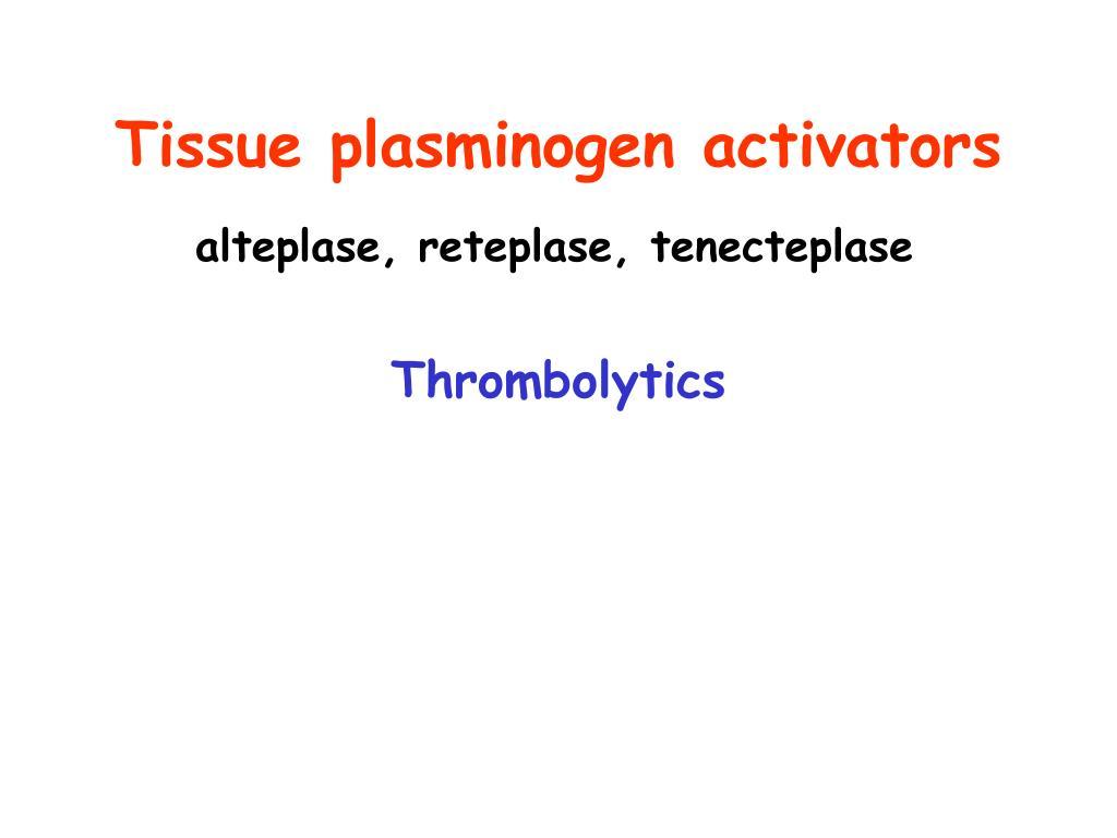 Tissue plasminogen activators