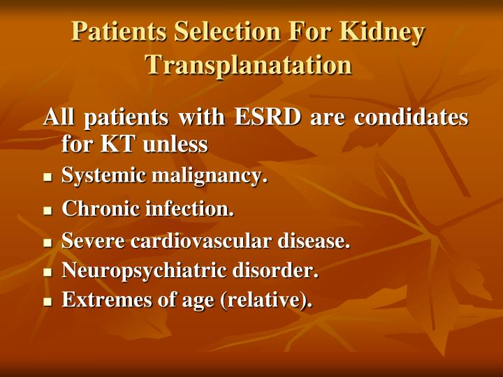 Patients selection for kidney transplanatation