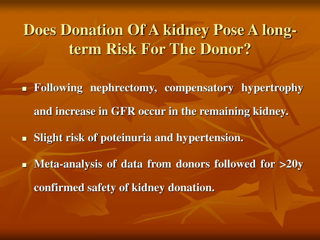 Does Donation Of A kidney Pose A long-term Risk For The Donor?