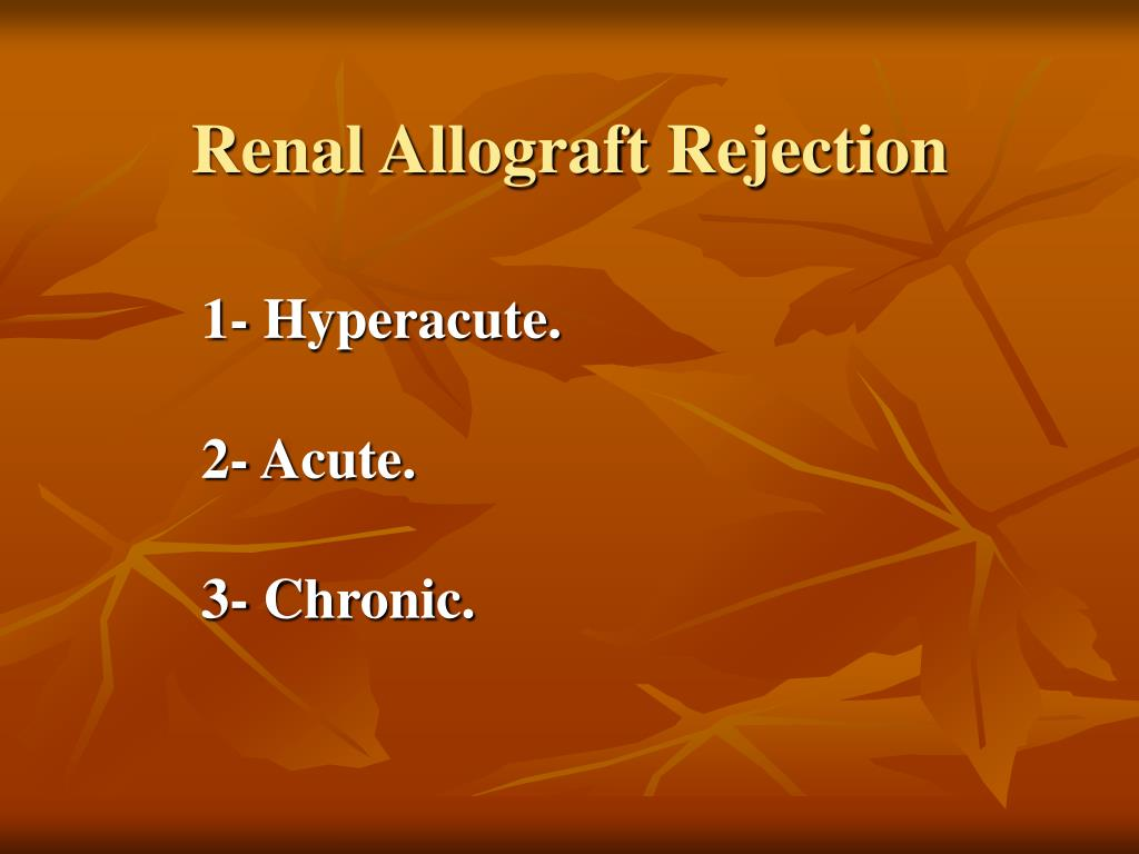 Renal Allograft Rejection