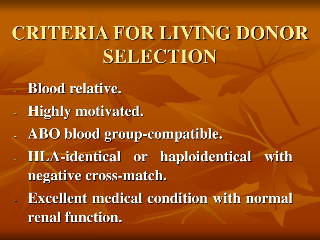 CRITERIA FOR LIVING DONOR SELECTION