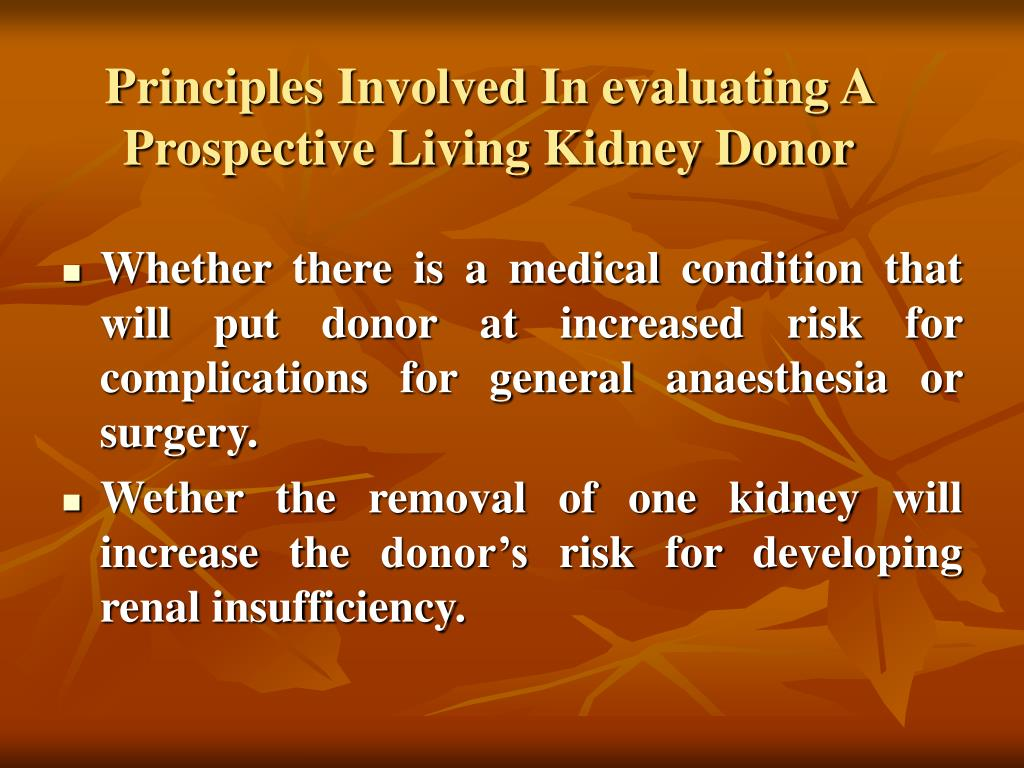Principles Involved In evaluating A Prospective Living Kidney Donor