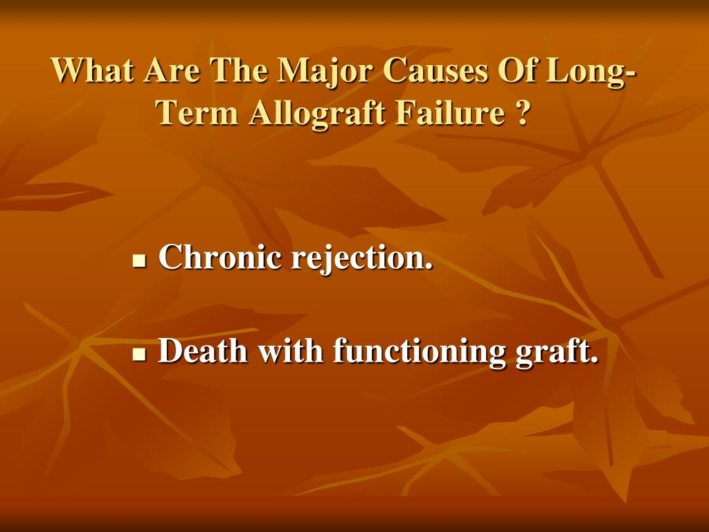 What Are The Major Causes Of Long-Term Allograft Failure ?