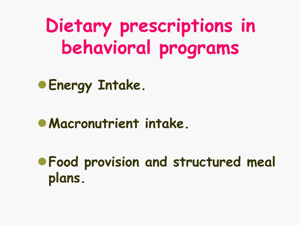 Dietary prescriptions in behavioral programs