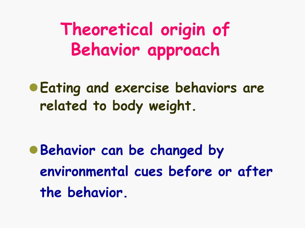 Theoretical origin of Behavior approach