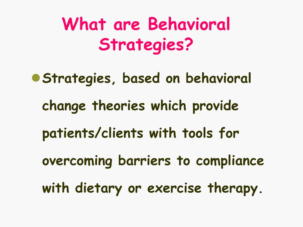 What are Behavioral Strategies?