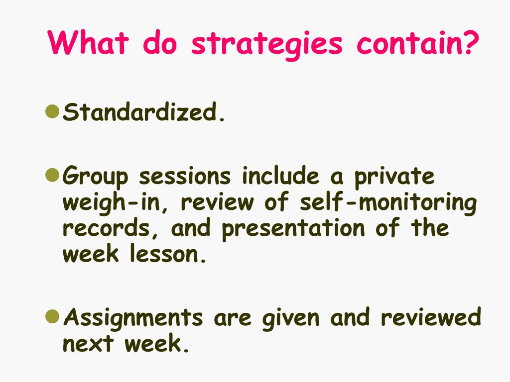 What do strategies contain?