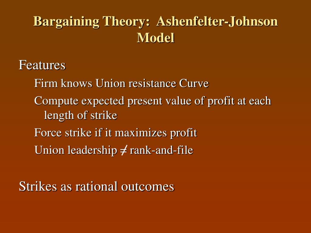 Bargaining Theory:  Ashenfelter-Johnson Model