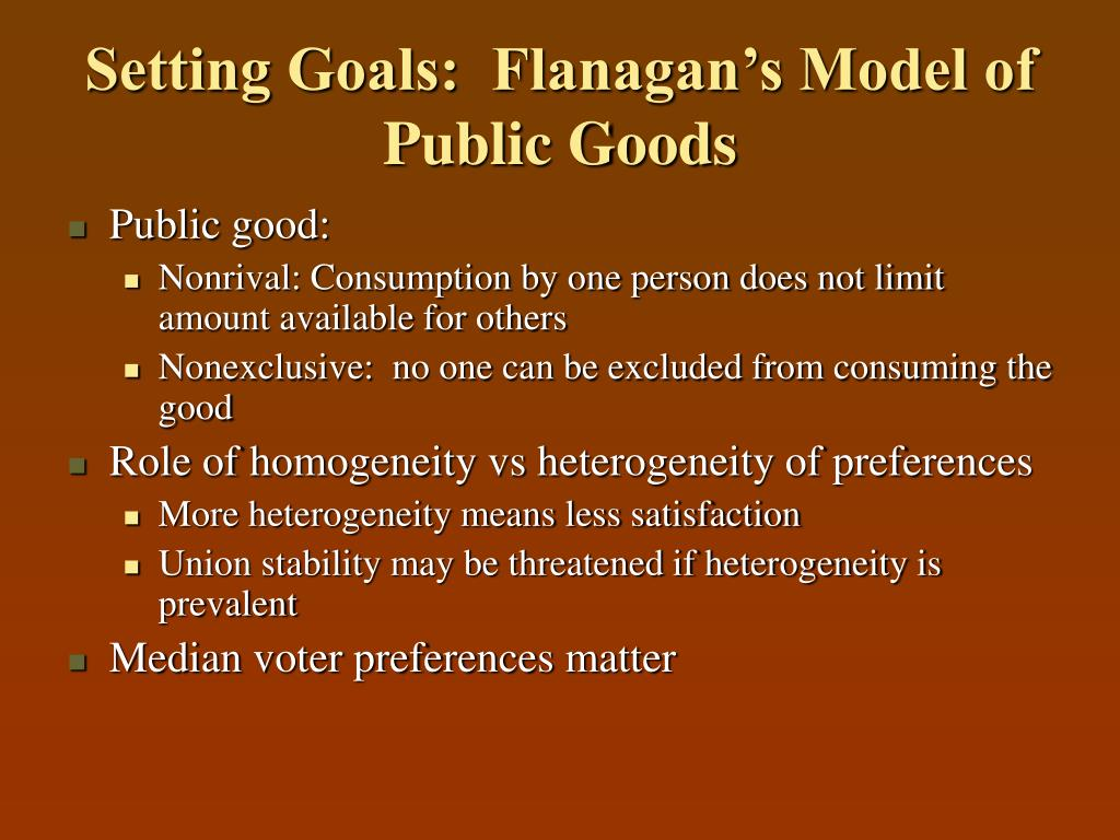 Setting Goals:  Flanagan's Model of Public Goods